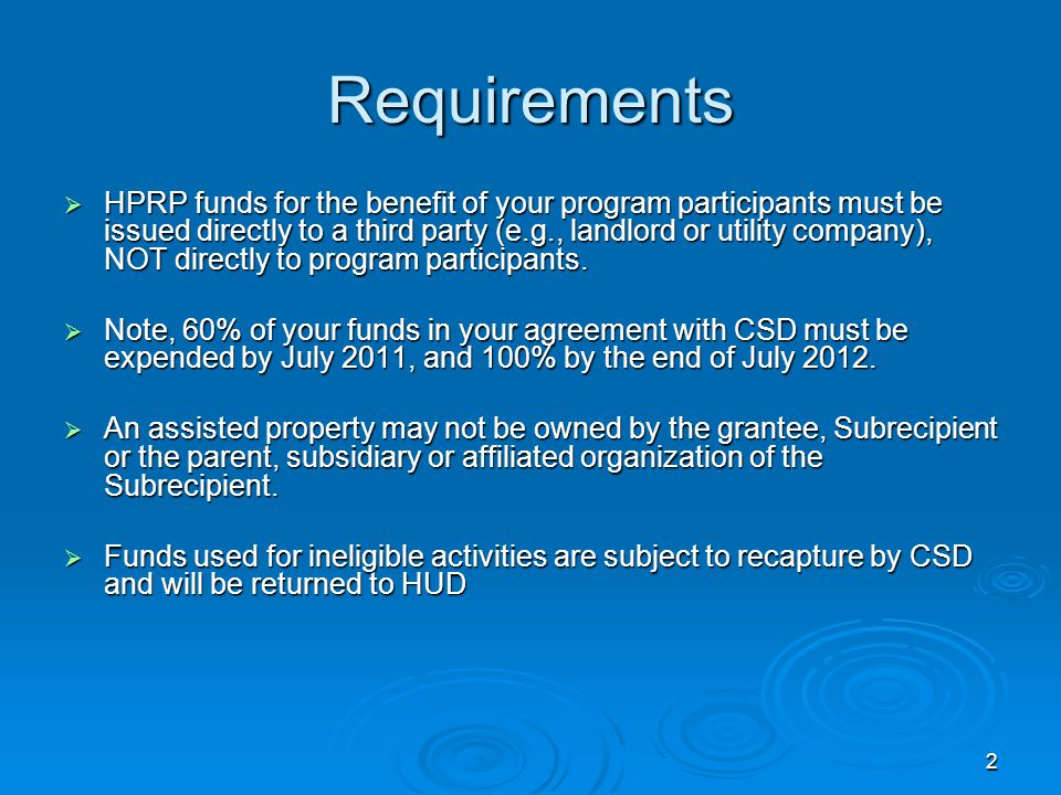 Requirements  HPRP funds for the benefit of your program participants must be issued directly to a third party (e.g., landlord or utility company), NOT directly to program participants.