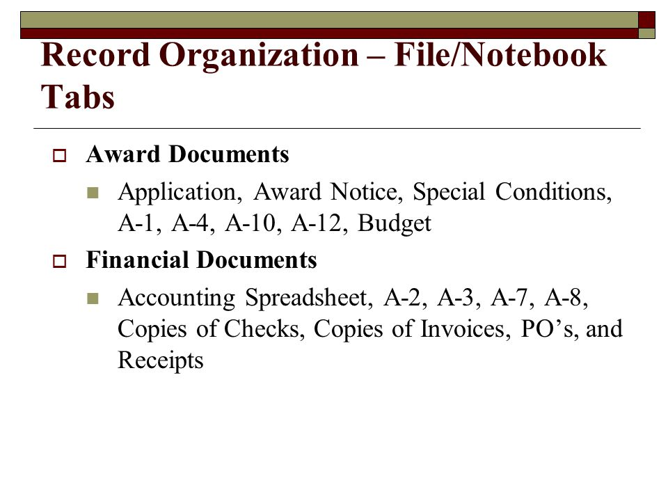 Record Organization  Keep all grant records, fiscal and programmatic, in one accessible file.