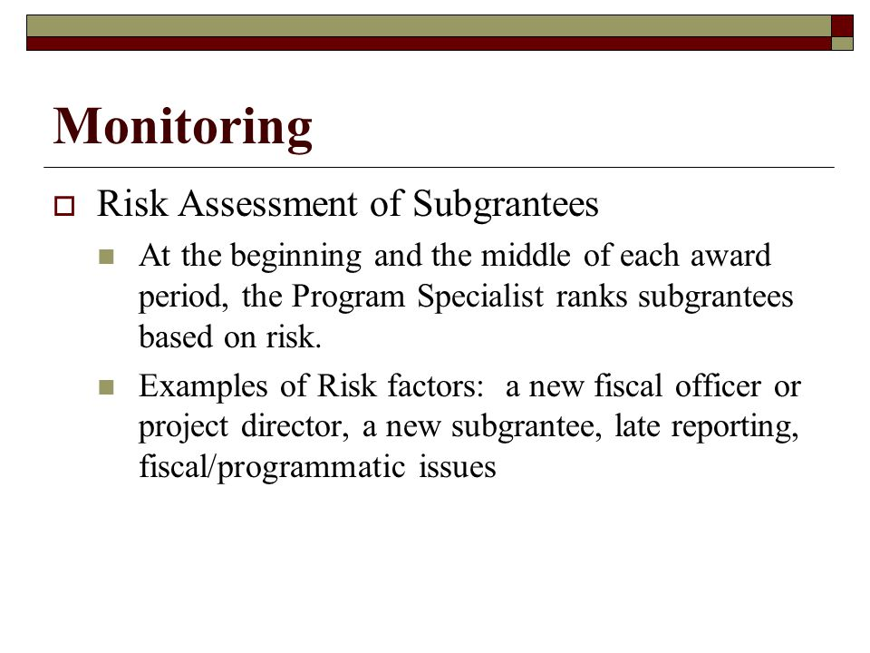Monitoring  Responsible for fiscal and programmatic accountability.