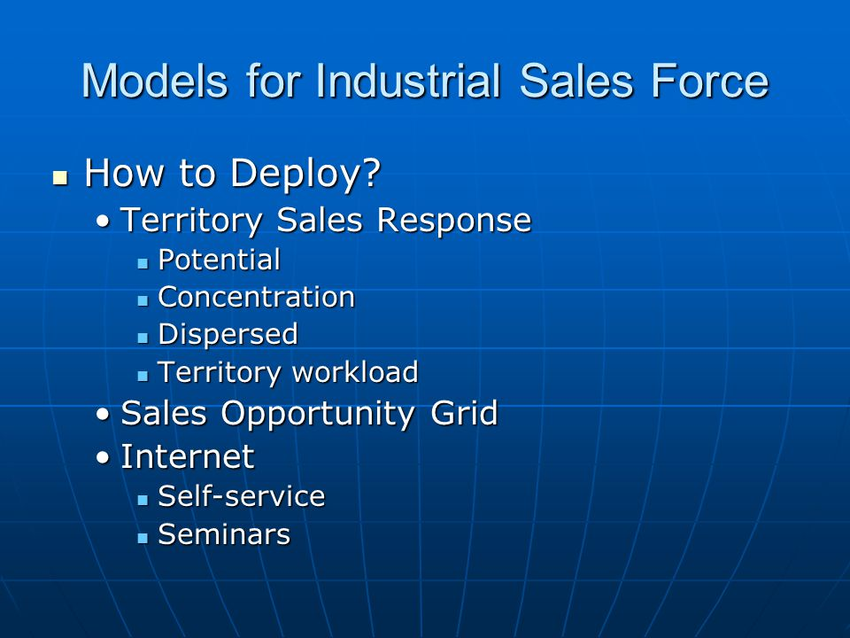 Models for Industrial Sales Force How to Deploy. How to Deploy.