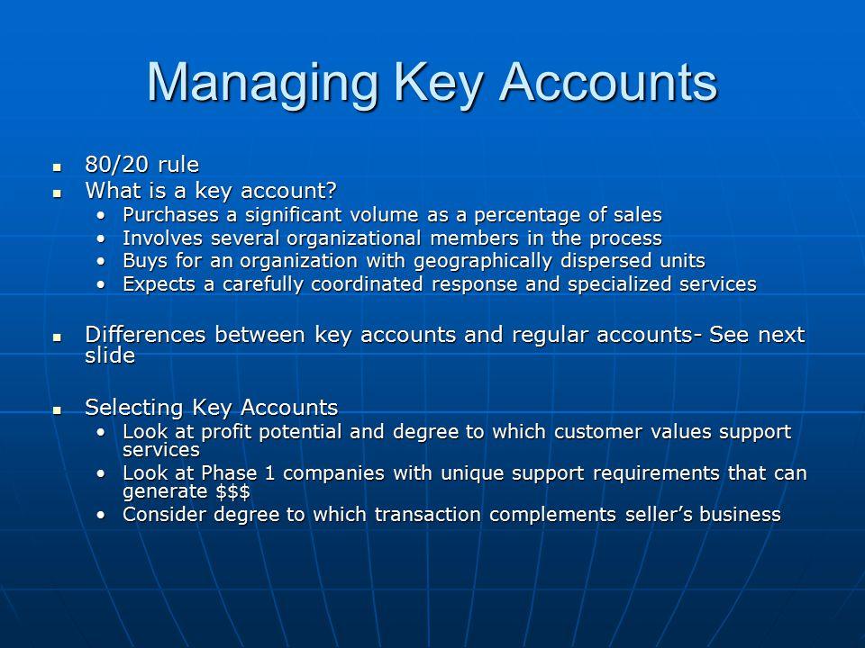 Managing Key Accounts 80/20 rule 80/20 rule What is a key account.