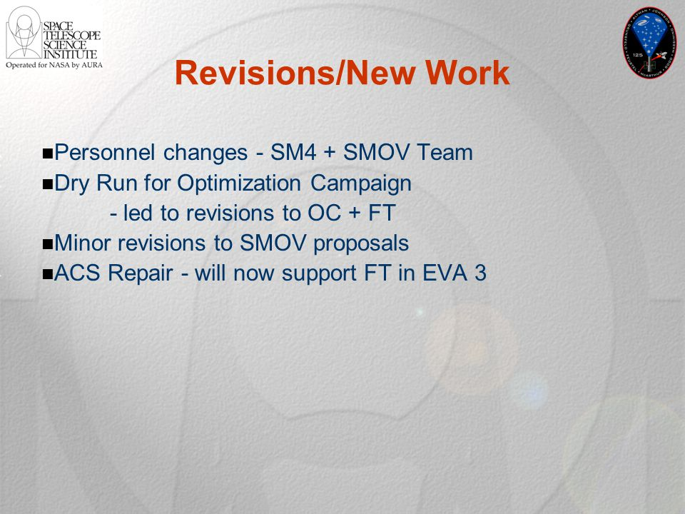 Revisions/New Work Personnel changes - SM4 + SMOV Team Dry Run for Optimization Campaign - led to revisions to OC + FT Minor revisions to SMOV proposa