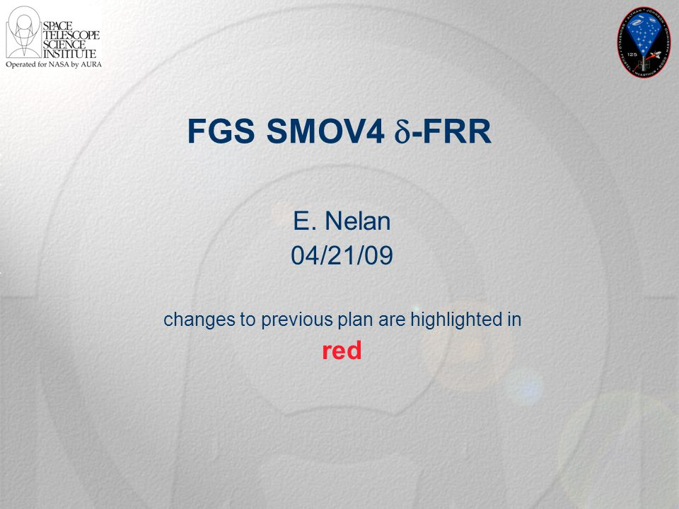 FGS SMOV4  -FRR E. Nelan 04/21/09 changes to previous plan are highlighted in red