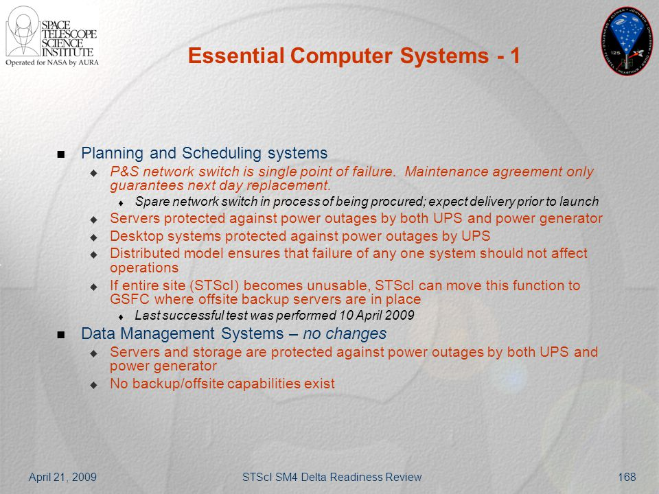 April 21, 2009STScI SM4 Delta Readiness Review168 Essential Computer Systems - 1 Planning and Scheduling systems  P&S network switch is single point