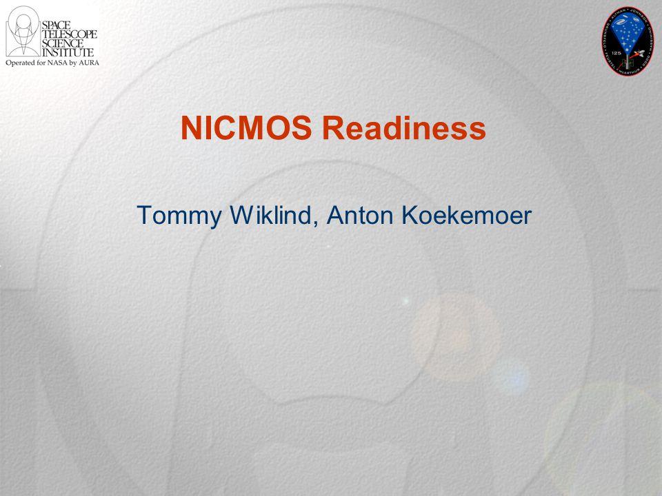 NICMOS Readiness Tommy Wiklind, Anton Koekemoer