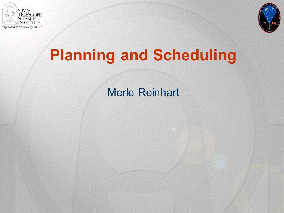 Planning and Scheduling Merle Reinhart