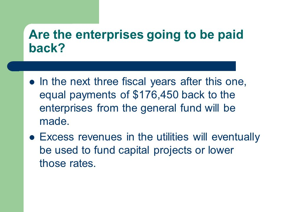 Are the enterprises going to be paid back.
