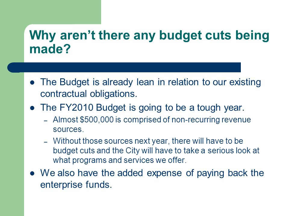 Why aren't there any budget cuts being made.