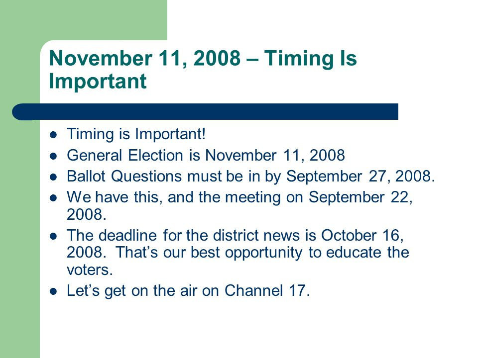November 11, 2008 – Timing Is Important Timing is Important.