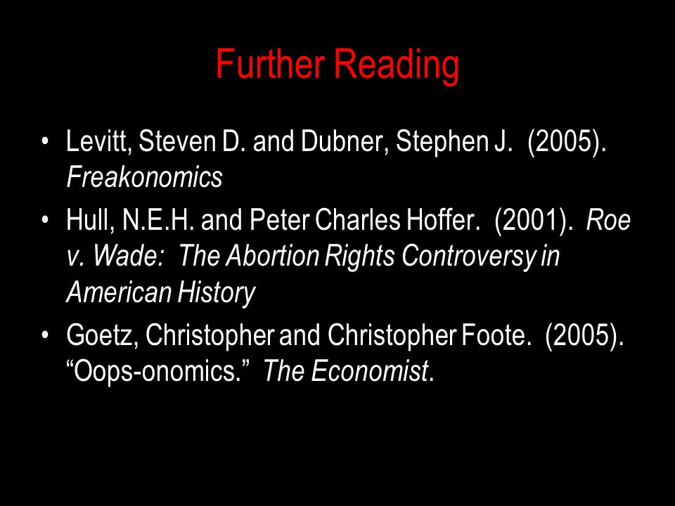 Further Reading Levitt, Steven D. and Dubner, Stephen J.