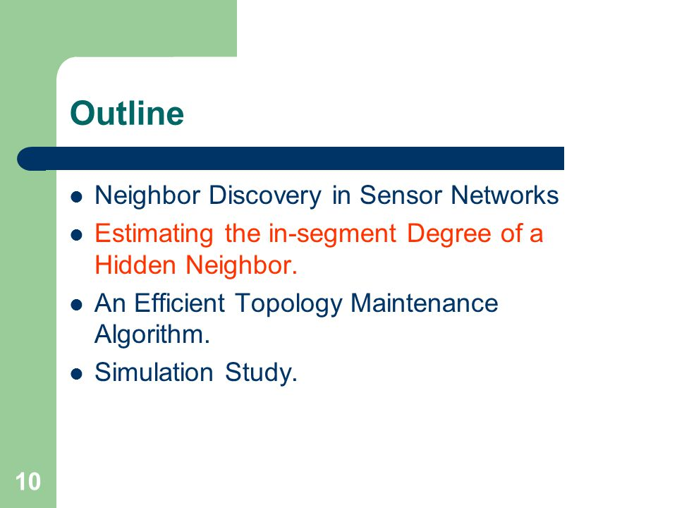 10 Outline Neighbor Discovery in Sensor Networks Estimating the in-segment Degree of a Hidden Neighbor.