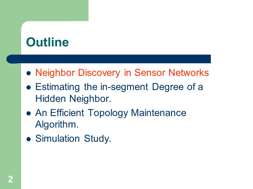 2 Outline Neighbor Discovery in Sensor Networks Estimating the in-segment Degree of a Hidden Neighbor.
