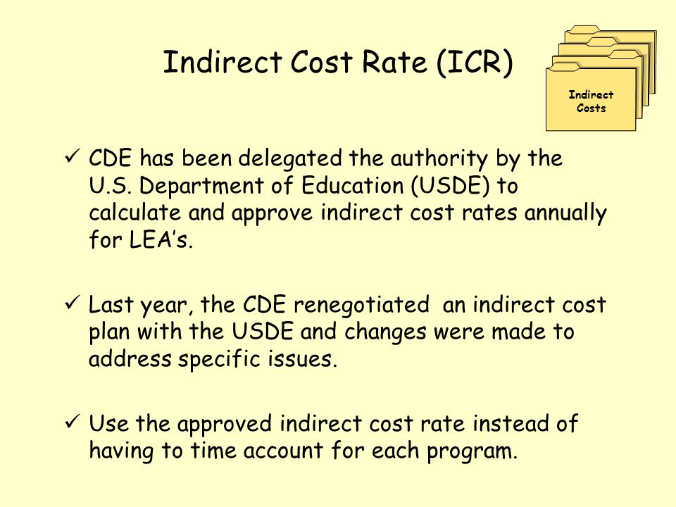 ICR Calculation The rate is determined by dividing an LEA's indirect costs by the majority of its other expenditures, or base costs.