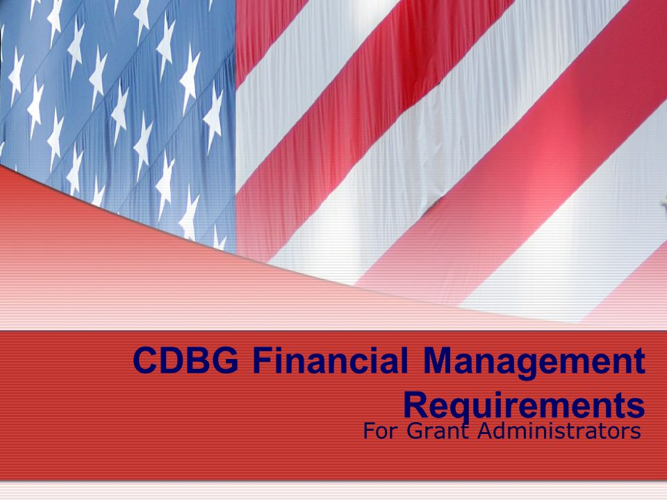 CDBG Financial Management Requirements For Grant Administrators