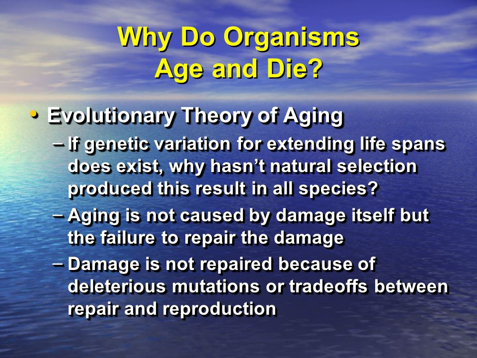 Why Do Organisms Age and Die.
