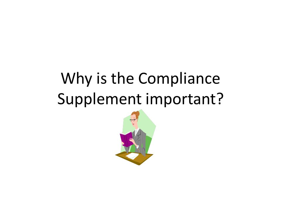 Why is the Compliance Supplement important