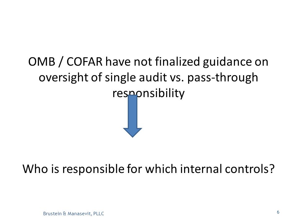 OMB / COFAR have not finalized guidance on oversight of single audit vs.