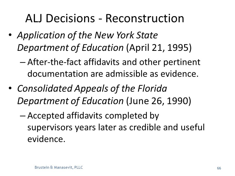 ALJ Decisions - Reconstruction Application of the New York State Department of Education (April 21, 1995) – After-the-fact affidavits and other pertinent documentation are admissible as evidence.