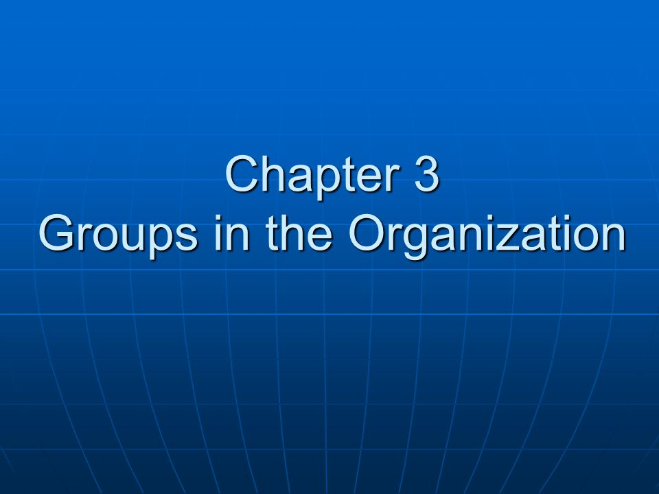 Chapter 3 Groups in the Organization