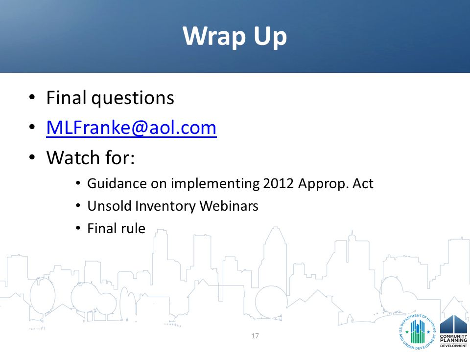 Final questions MLFranke@aol.com Watch for: Guidance on implementing 2012 Approp.