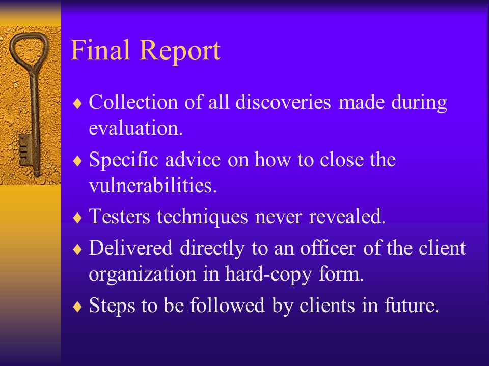 Final Report  Collection of all discoveries made during evaluation.
