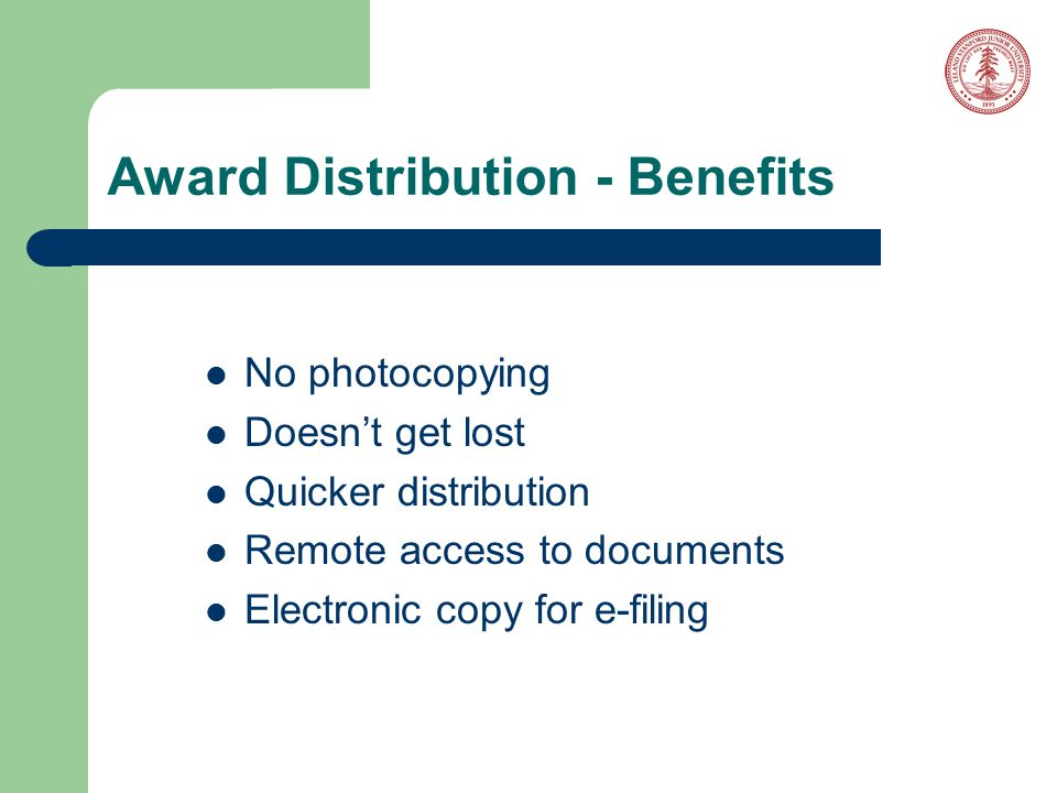 Award Distribution - Benefits No photocopying Doesn't get lost Quicker distribution Remote access to documents Electronic copy for e-filing