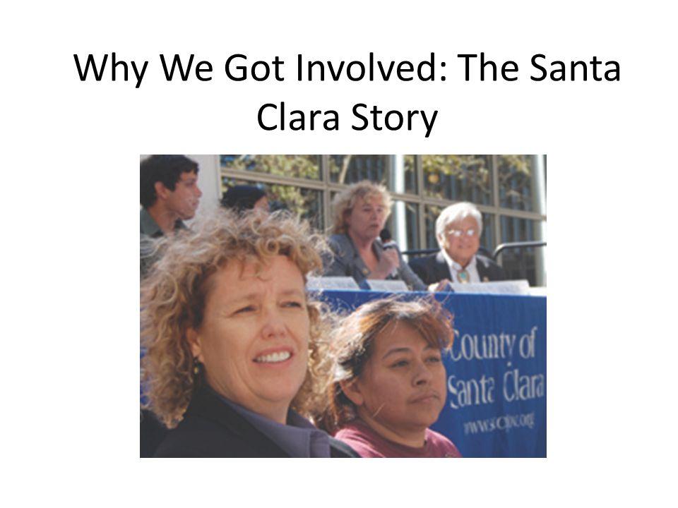 Why We Got Involved: The Santa Clara Story