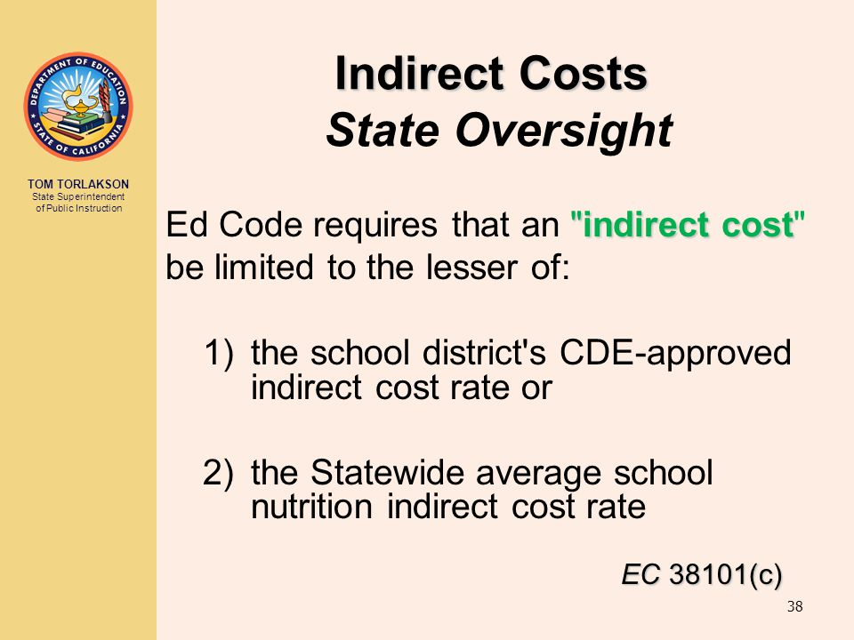 TOM TORLAKSON State Superintendent of Public Instruction Indirect Costs Indirect Costs State Oversight