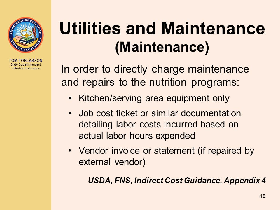 TOM TORLAKSON State Superintendent of Public Instruction Utilities and Maintenance (Maintenance) In order to directly charge maintenance and repairs t
