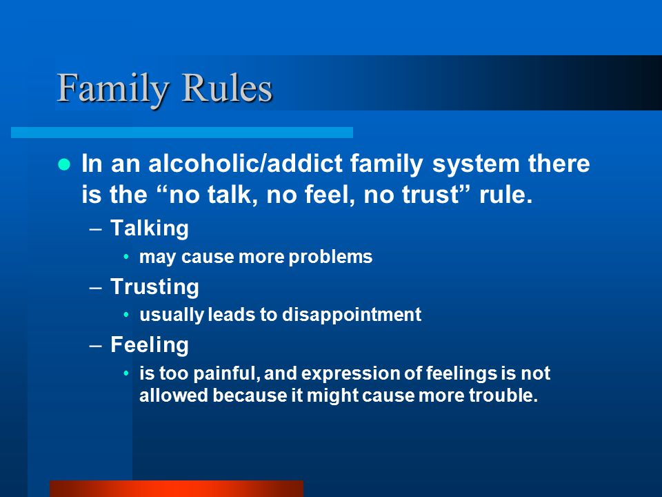 Families as Systems Looking at the family as a system is imperative in addressing the problem of alcohol/drug dependence and addiction. To effectively
