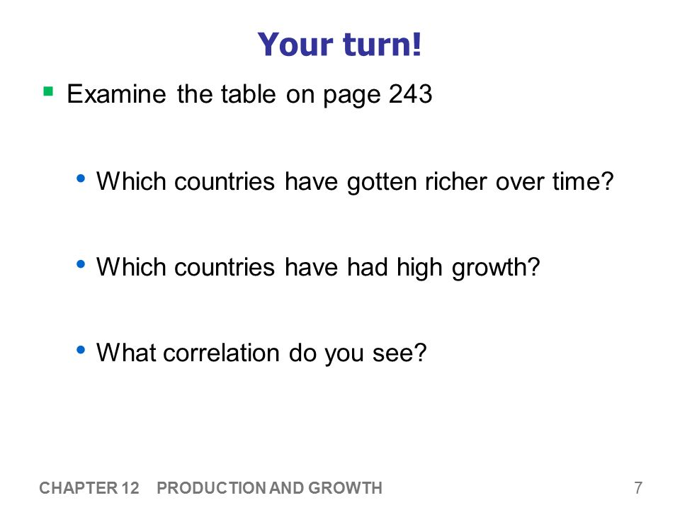 7 Your turn.  Examine the table on page 243 Which countries have gotten richer over time.
