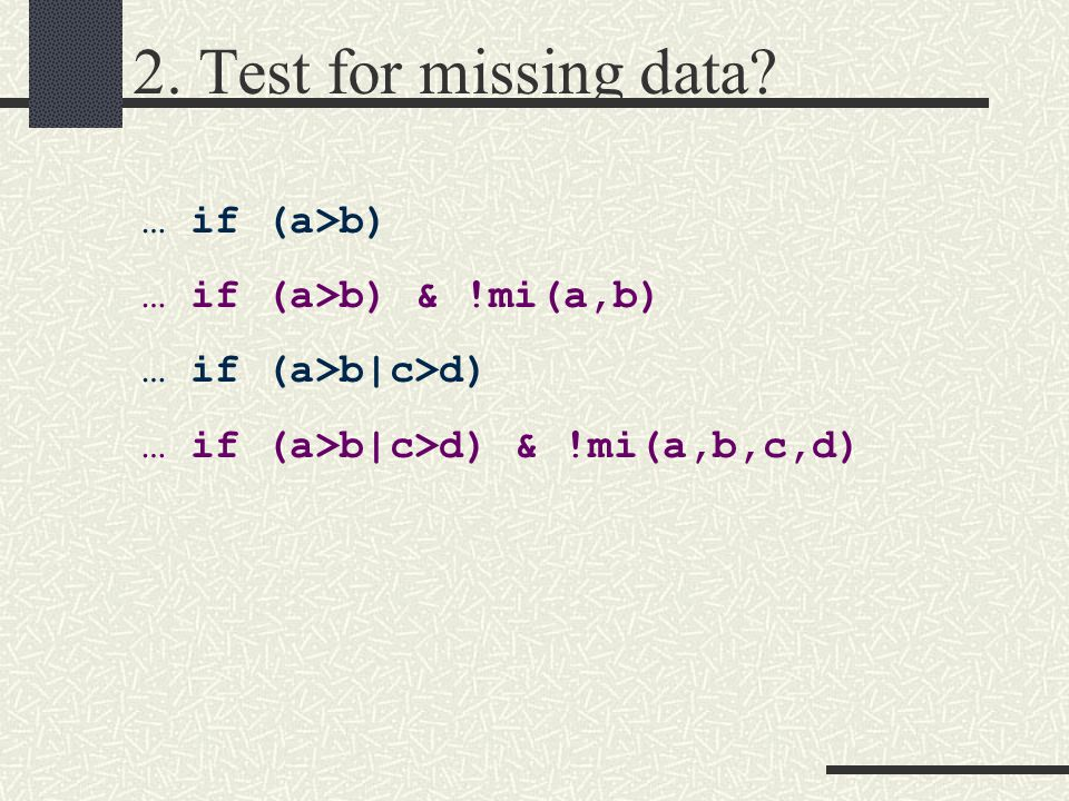 2. Test for missing data.