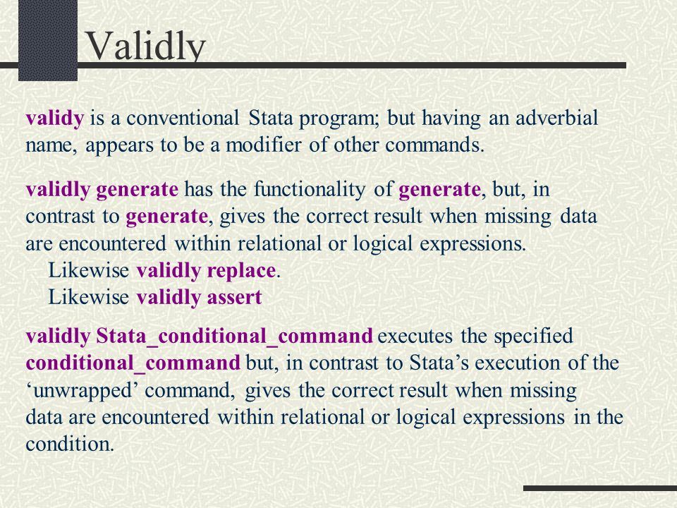 validy is a conventional Stata program; but having an adverbial name, appears to be a modifier of other commands.
