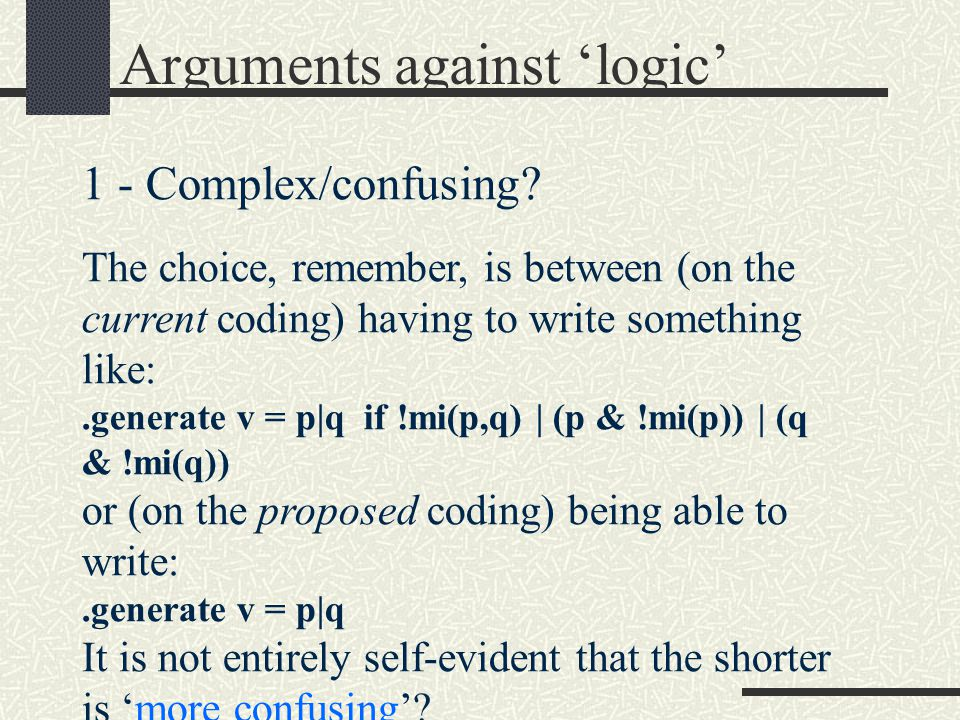 Arguments against 'logic' 1 - Complex/confusing.