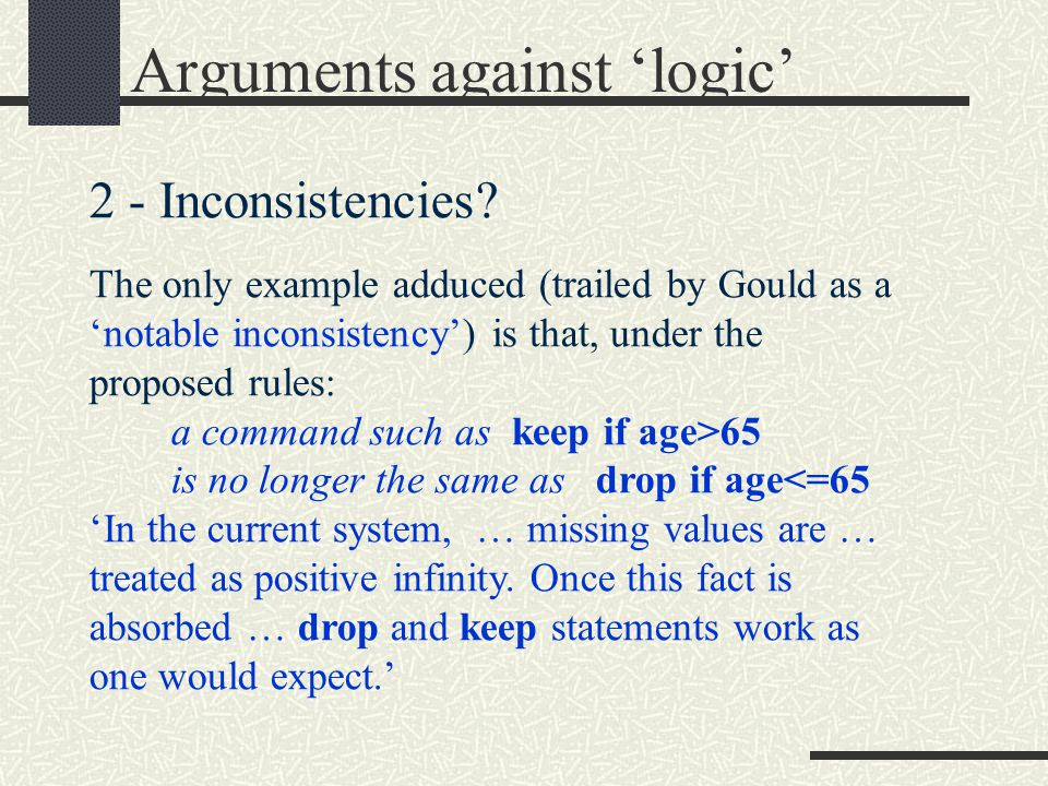Arguments against 'logic' 2 - Inconsistencies.