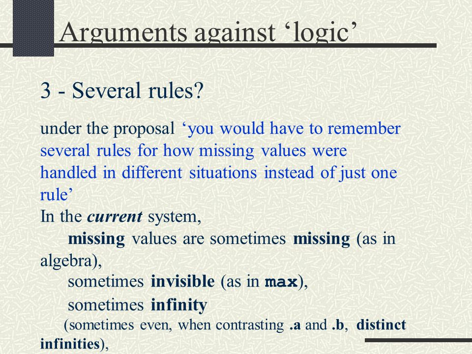 Arguments against 'logic' 3 - Several rules.