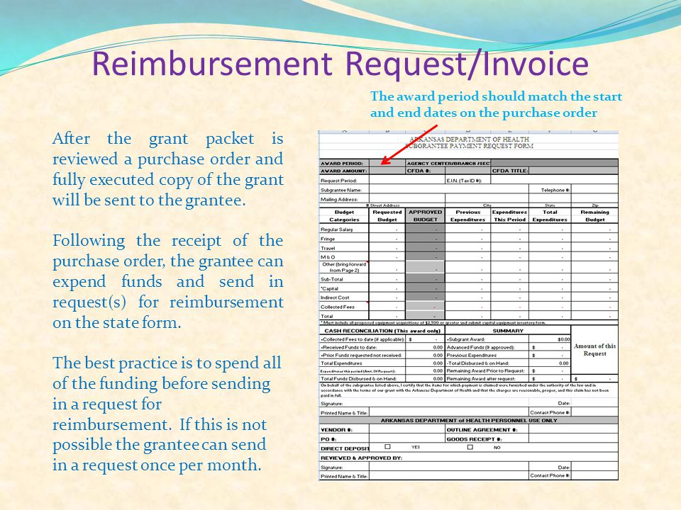 Reimbursement Request/Invoice After the grant packet is reviewed a purchase order and fully executed copy of the grant will be sent to the grantee.