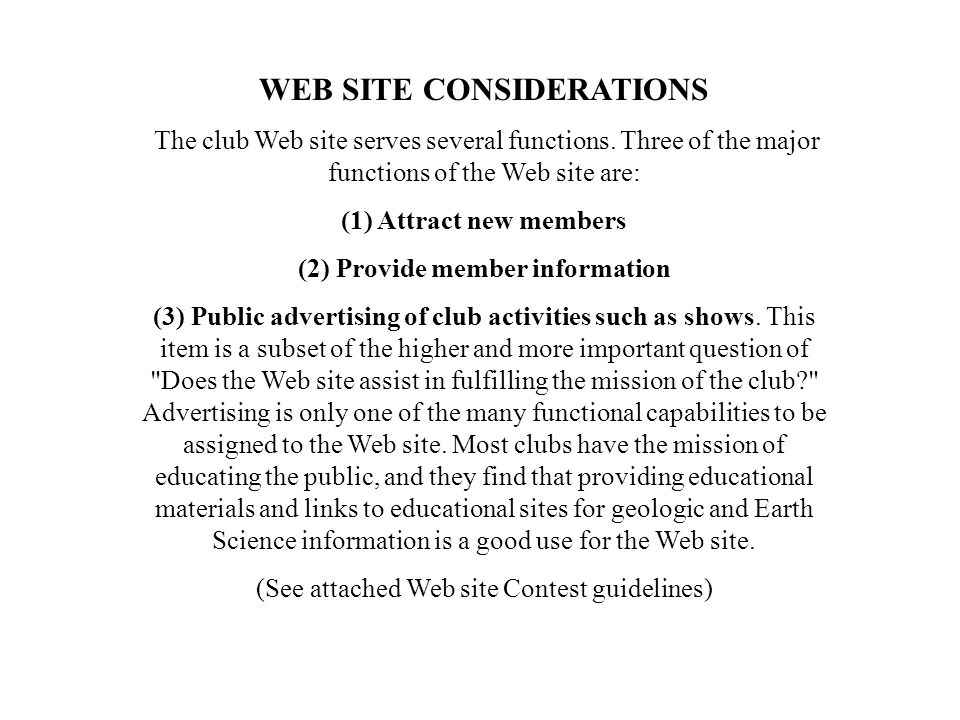 WEB SITE CONSIDERATIONS The club Web site serves several functions.