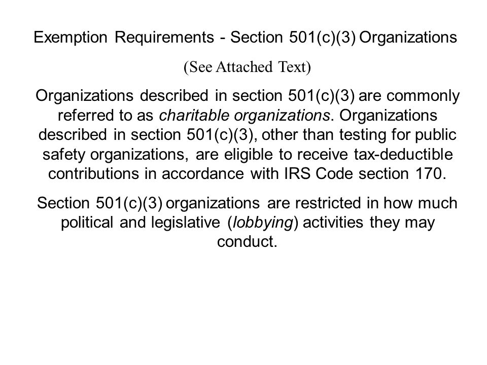 Exemption Requirements - Section 501(c)(3) Organizations (See Attached Text) Organizations described in section 501(c)(3) are commonly referred to as charitable organizations.