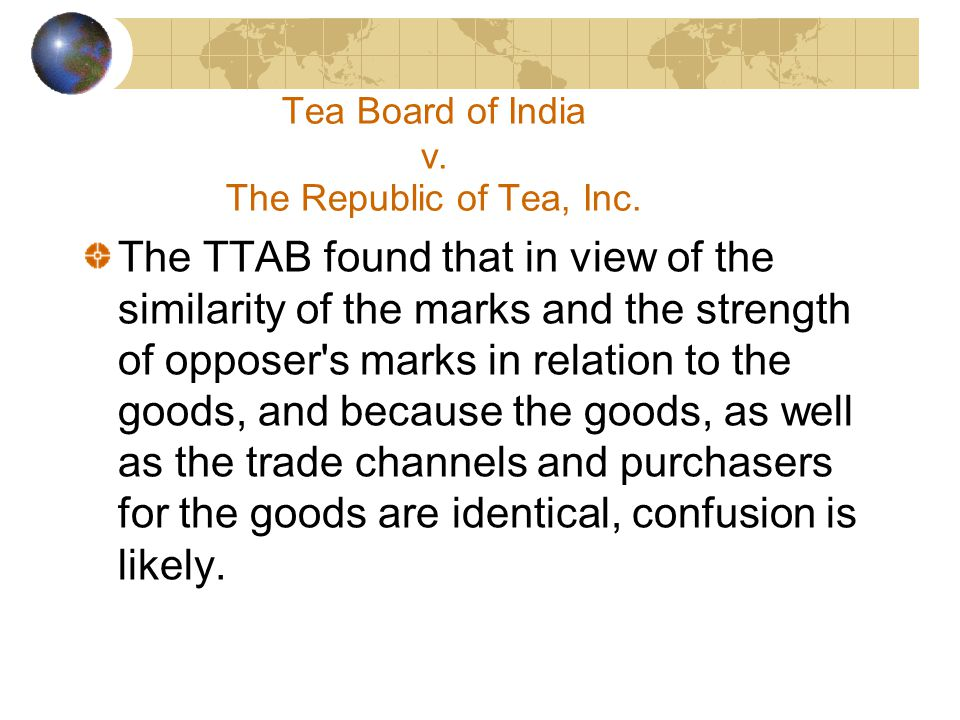 Tea Board of India v.The Republic of Tea, Inc.