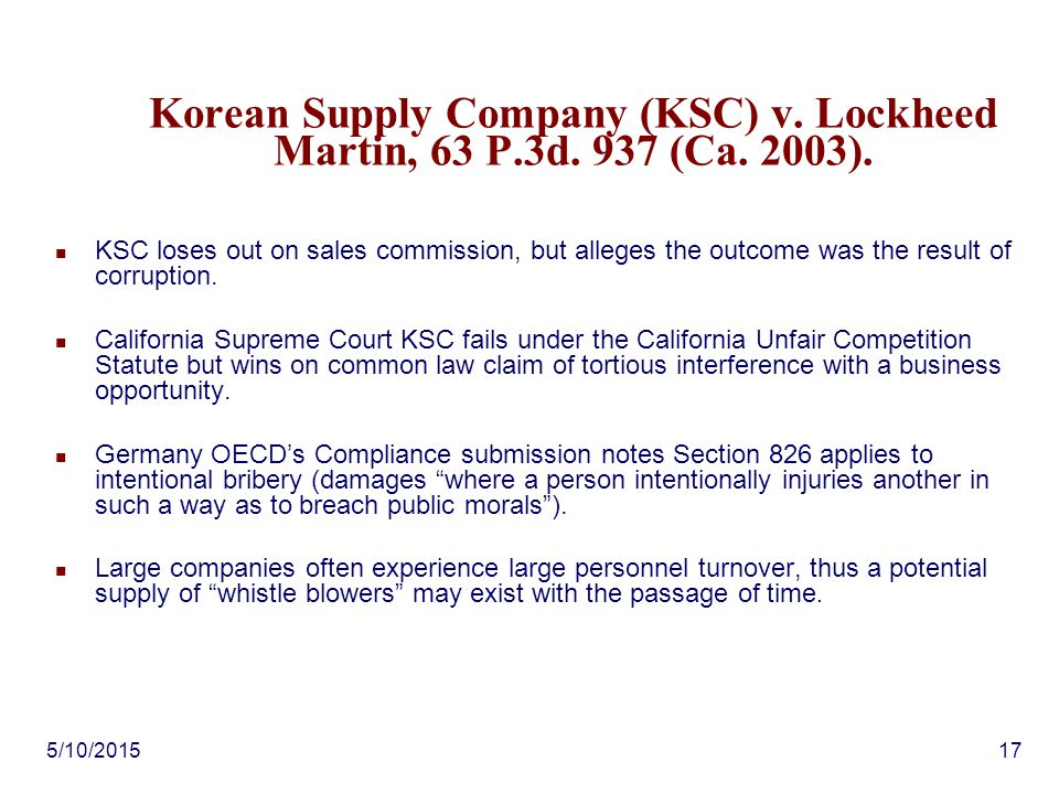 5/10/201517 Korean Supply Company (KSC) v. Lockheed Martin, 63 P.3d. 937 (Ca. 2003). KSC loses out on sales commission, but alleges the outcome was th