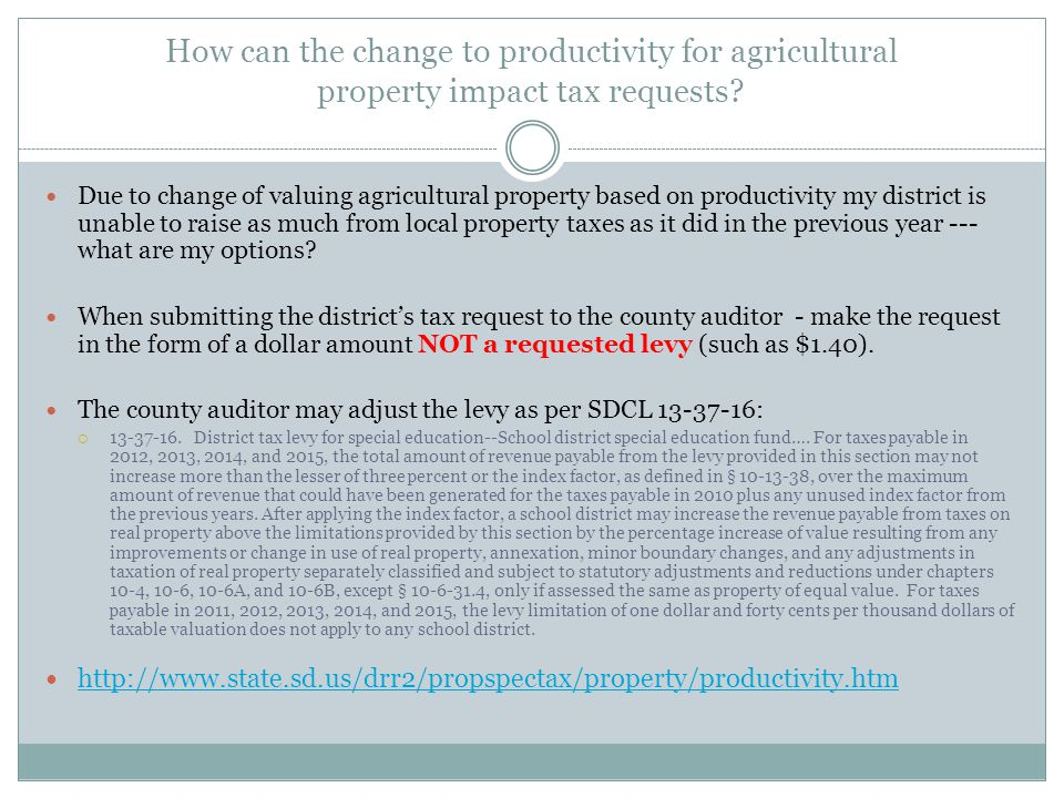 How can the change to productivity for agricultural property impact tax requests? Due to change of valuing agricultural property based on productivity