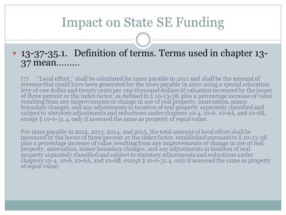 Impact on State SE Funding 13-37-35.1. Definition of terms. Terms used in chapter 13- 37 mean……… (7)