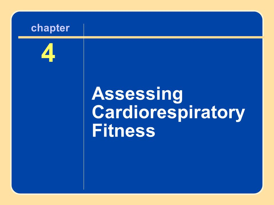 Author name here for Edited books chapter 4 4 Assessing Cardiorespiratory Fitness chapter