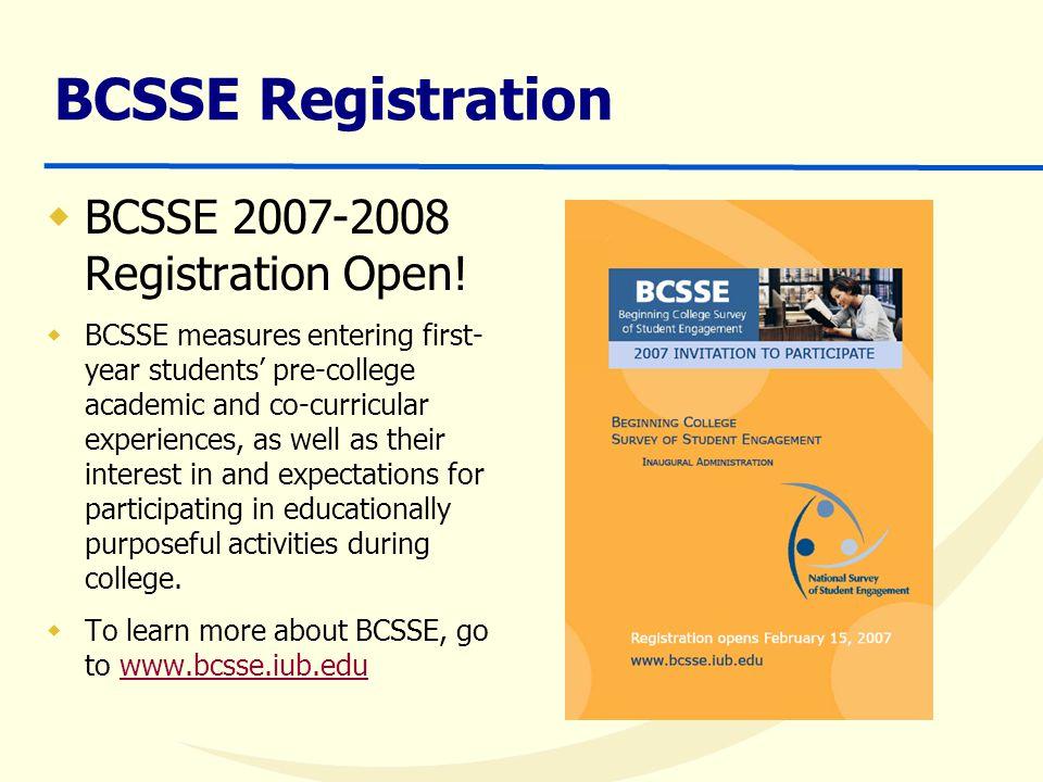 BCSSE Registration  BCSSE 2007-2008 Registration Open.