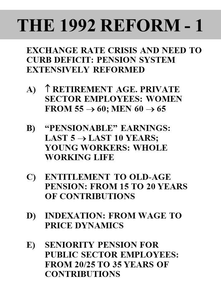 EXCHANGE RATE CRISIS AND NEED TO CURB DEFICIT: PENSION SYSTEM EXTENSIVELY REFORMED A)  RETIREMENT AGE.
