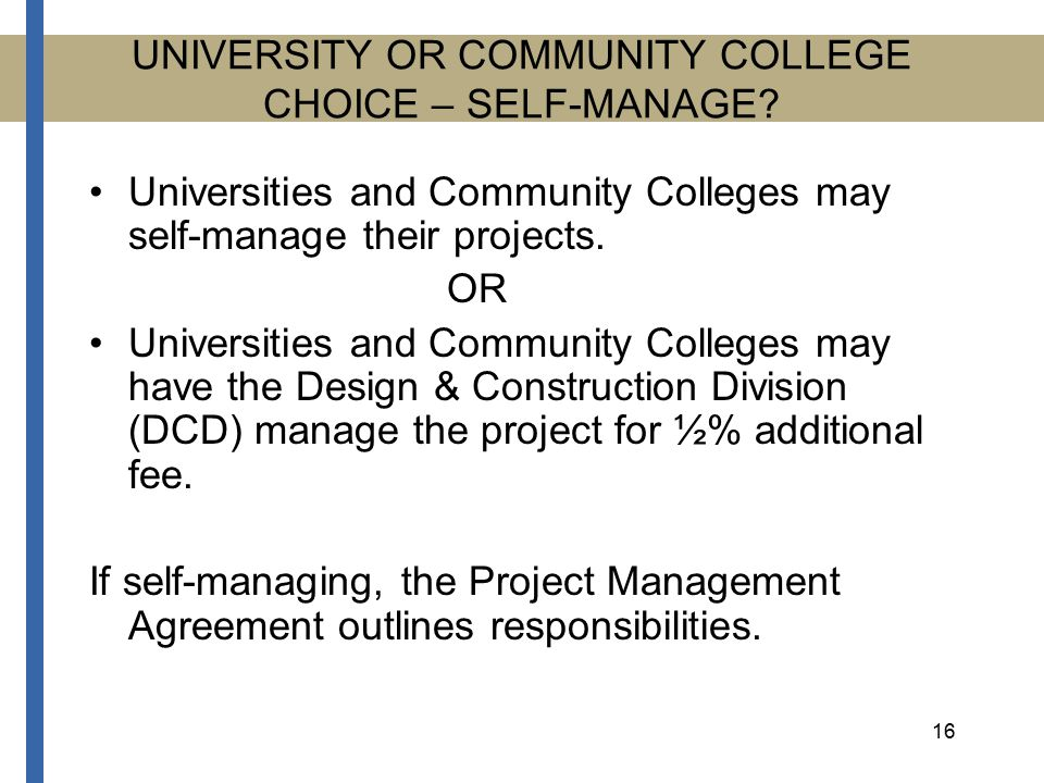 16 UNIVERSITY OR COMMUNITY COLLEGE CHOICE – SELF-MANAGE.