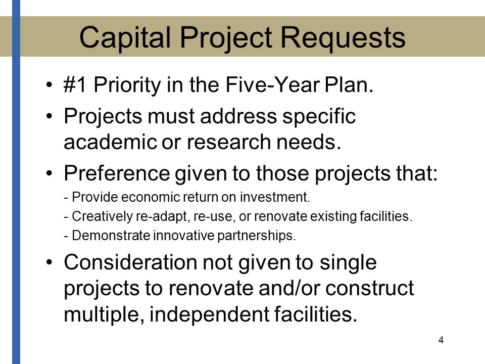 4 Capital Project Requests #1 Priority in the Five-Year Plan.