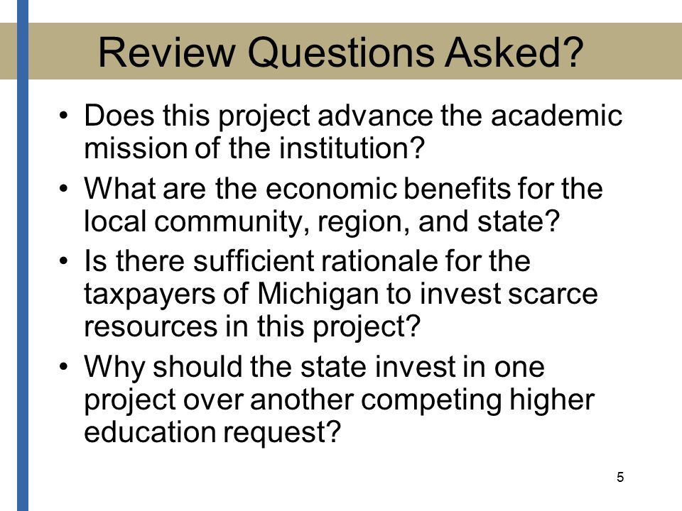 5 Review Questions Asked. Does this project advance the academic mission of the institution.