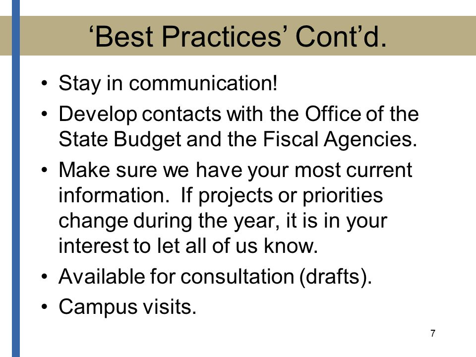 7 'Best Practices' Cont'd. Stay in communication.